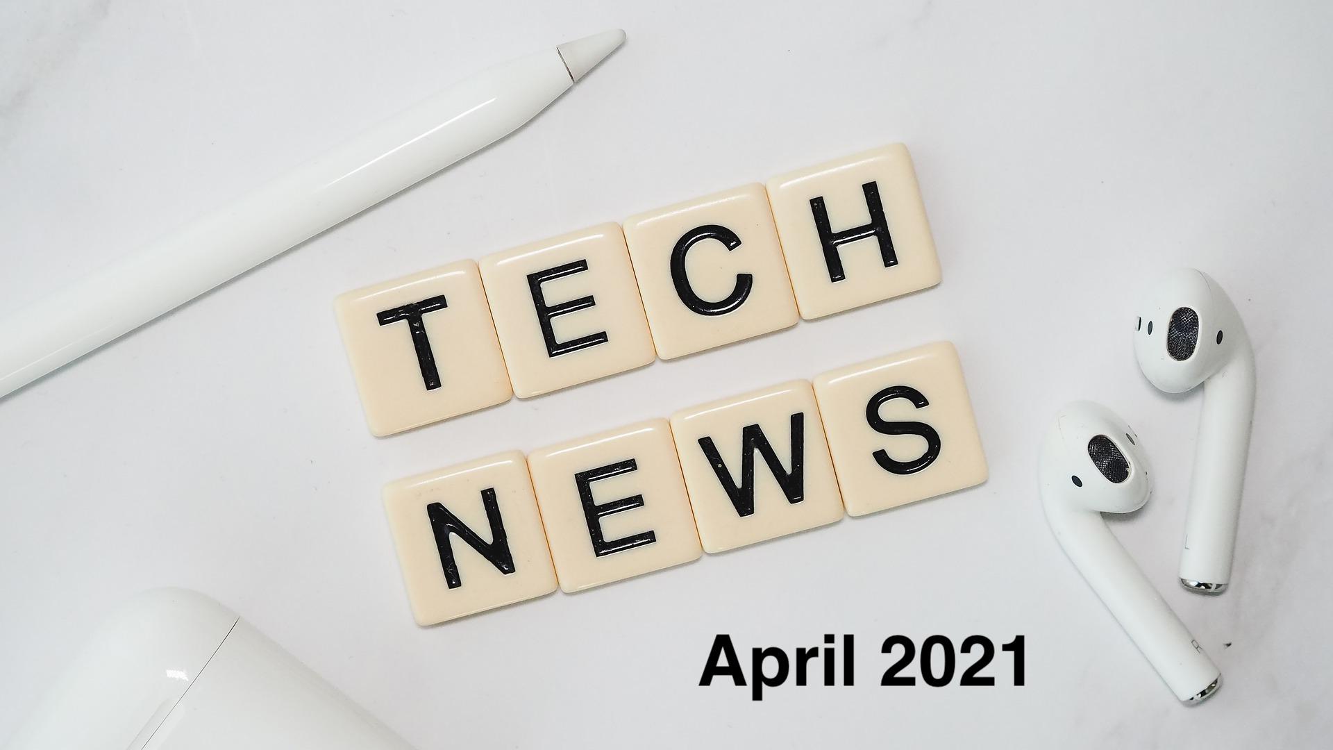 china tech news april 2021